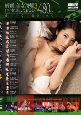 ATKD-247 Studio Attackers Highly Select Beauties For Torture & Rape 3 A Good Woman Is Beautiful Even After Rape A Selection Of Rare Beauties 16 Ladies/480 Minutes