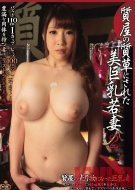 NITR-088 Studio Crystal Eizo A Young Wife With Beautiful Big Tits Gets Sold Off At A Pawn Shop 2 - Chitose Saegusa