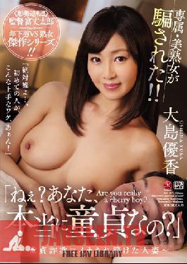 JUL-237 Hey, Are You Really A Cherry Boy? - A Married Woman Who Fell For A Cherry Boy Con - Yuka Oshima