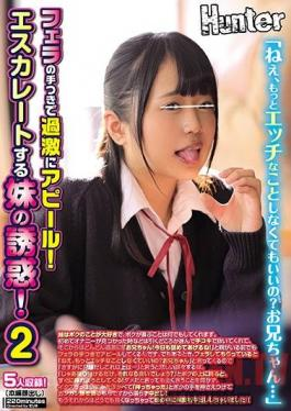 HUNTA-796 Hey, Don't You Want To Do Something Even Sexier...? She's Using Her Blowjob Technique To Excessively Show Me How Much She Loves Me! My Little Stepsister Is Trying To Lure Me To Temptation! 2 I Love My Little Stepsister, Bu