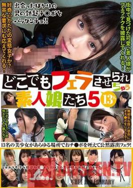KAGP-152 Amateur Girls Who Give Blowjob Action Anytime, Anywhere 5 13 Girls