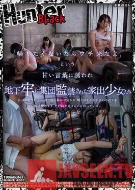 HUNBL-004 If You Don't Want To Go Home You Can Always Come To My Place Barely Legal Runaways Seduced Into S&M Confinement
