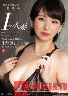 JUL-710 The Best I-cup Married Woman, To Say The Least. Madonna Large Rookie Rui Ogasawara 36 Years Old AV DEBUT